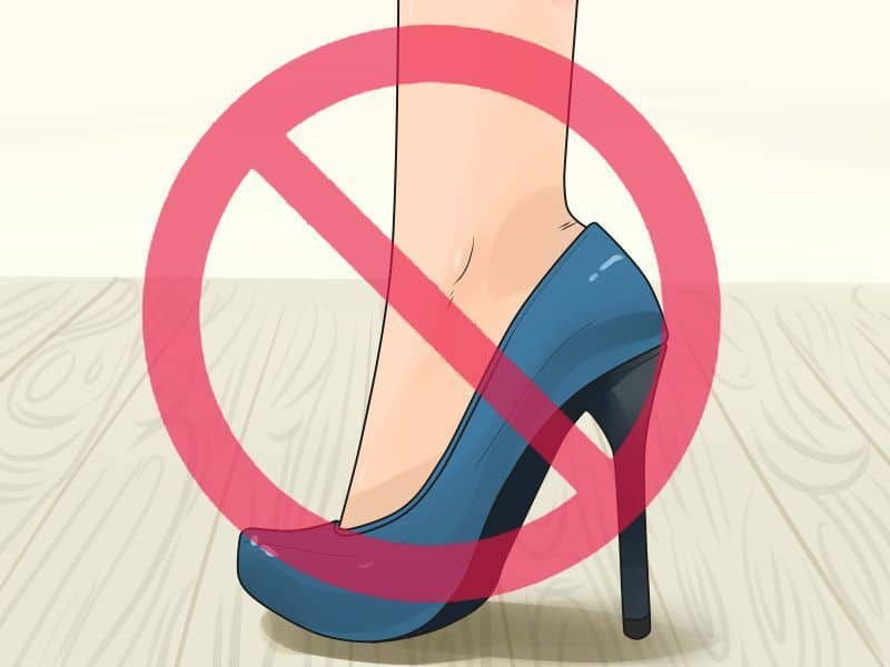 avoid high heels and tight shoes