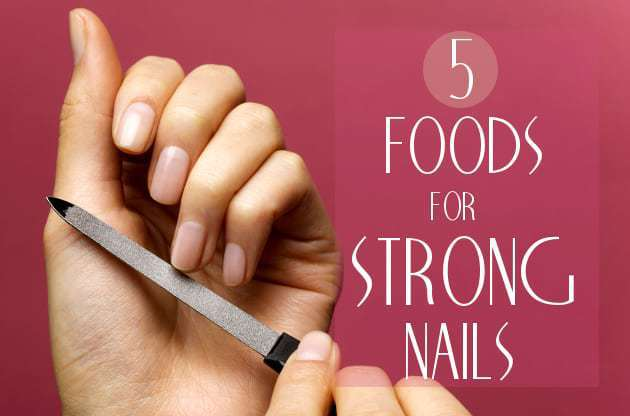 Foods for Strong Nails: 5 Foods to Have Amazing Nail