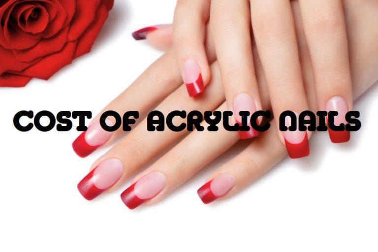 Acrylic Nails Application & Maintenance Cost – Salon or DIY